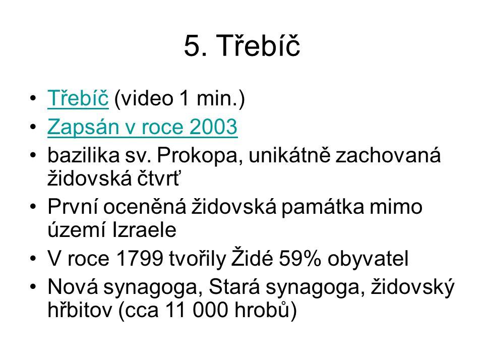 5. Třebíč Třebíč (video 1 min.) Zapsán v roce 2003