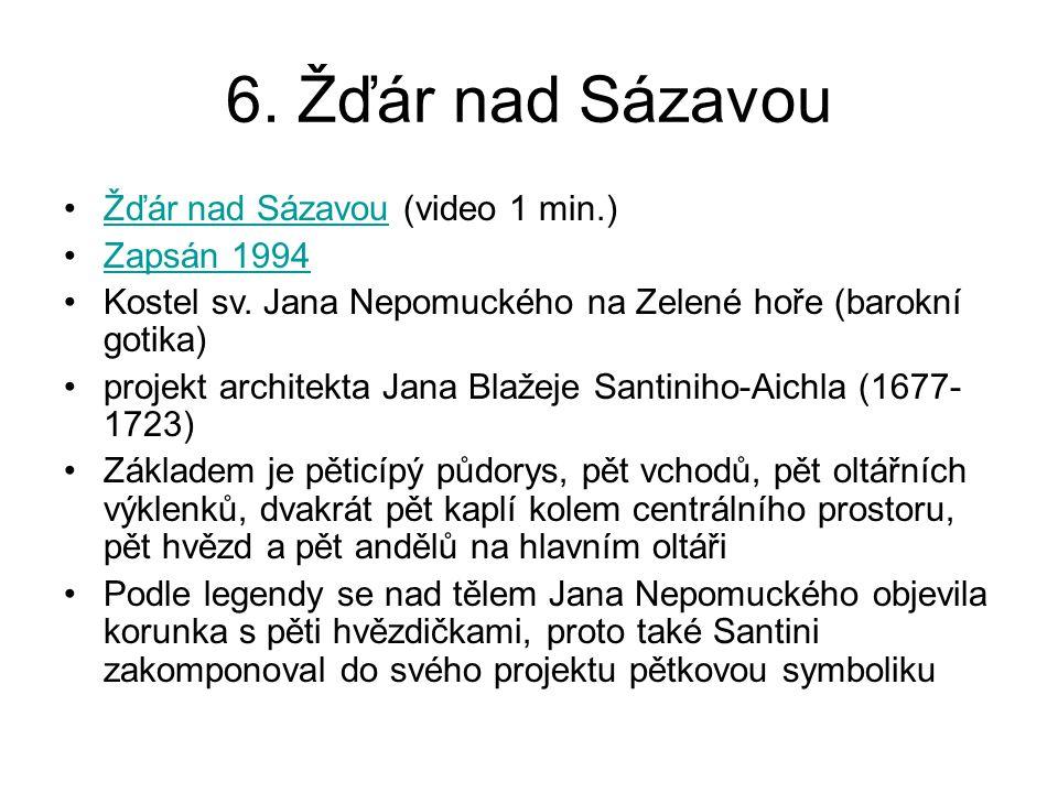 6. Žďár nad Sázavou Žďár nad Sázavou (video 1 min.) Zapsán 1994