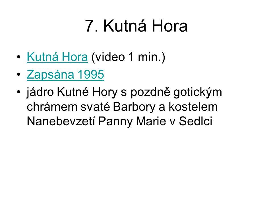 7. Kutná Hora Kutná Hora (video 1 min.) Zapsána 1995