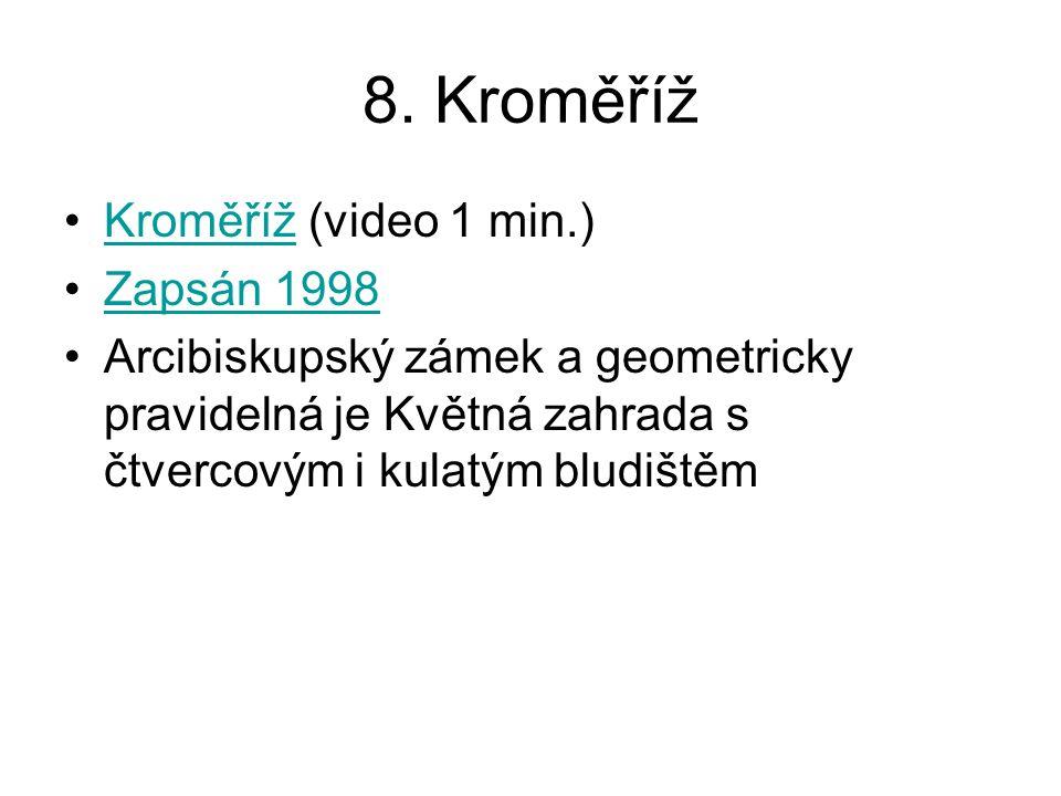 8. Kroměříž Kroměříž (video 1 min.) Zapsán 1998