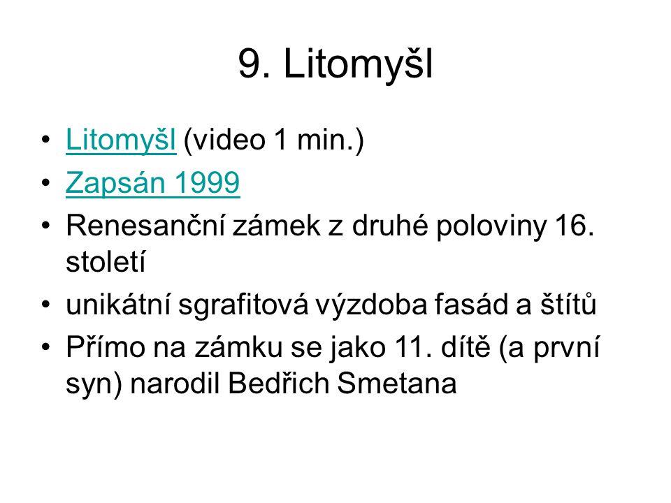 9. Litomyšl Litomyšl (video 1 min.) Zapsán 1999