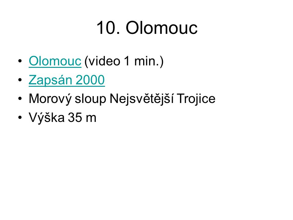 10. Olomouc Olomouc (video 1 min.) Zapsán 2000
