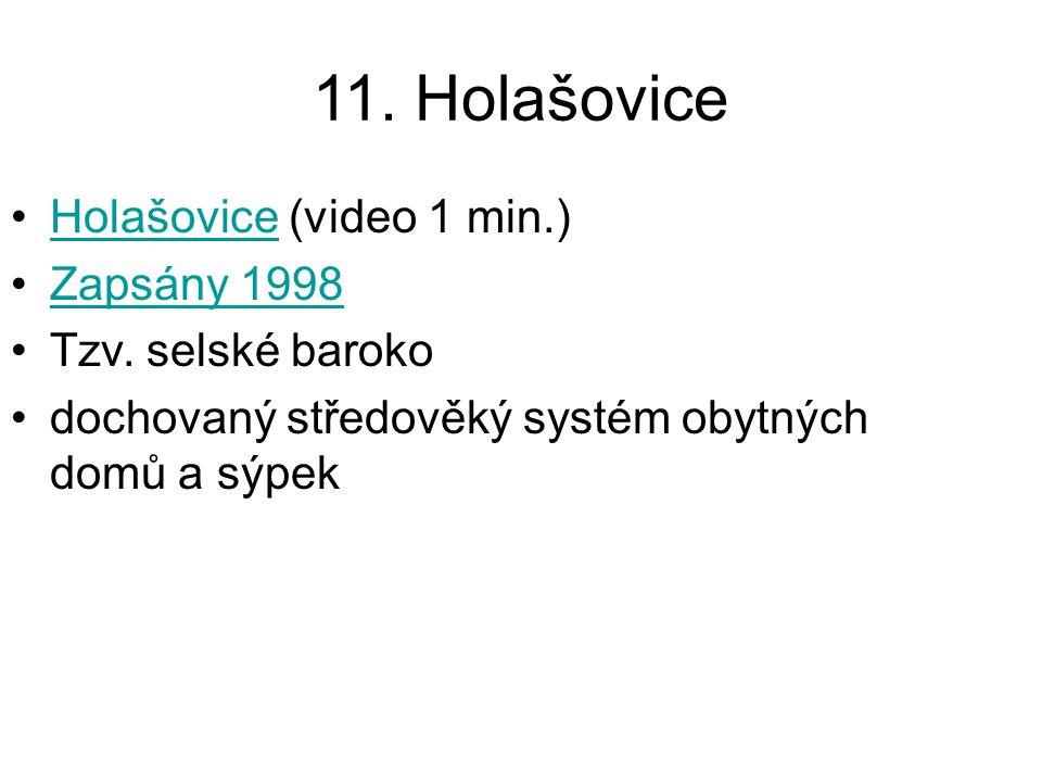 11. Holašovice Holašovice (video 1 min.) Zapsány 1998