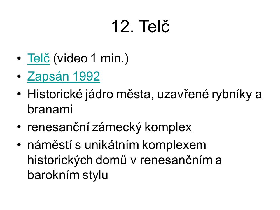 12. Telč Telč (video 1 min.) Zapsán 1992