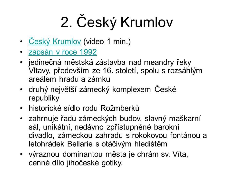 2. Český Krumlov Český Krumlov (video 1 min.) zapsán v roce 1992