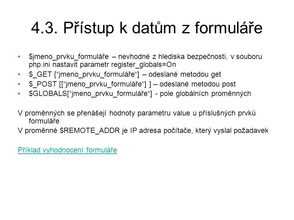 4.3. Přístup k datům z formuláře