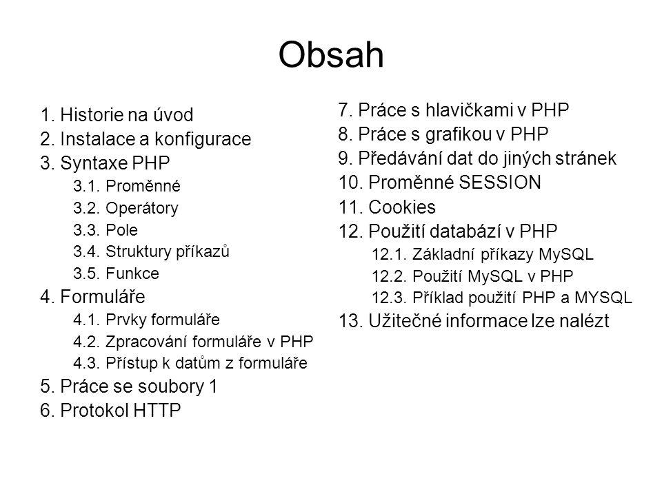 Obsah 7. Práce s hlavičkami v PHP 1. Historie na úvod