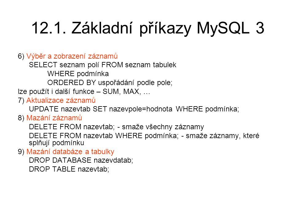 12.1. Základní příkazy MySQL 3