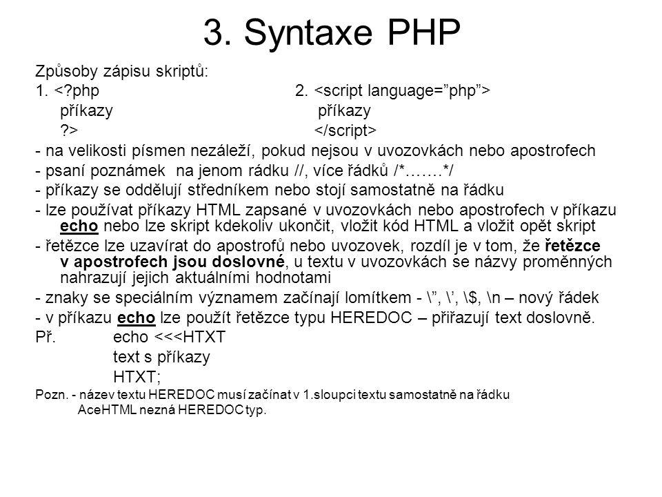 3. Syntaxe PHP Způsoby zápisu skriptů: