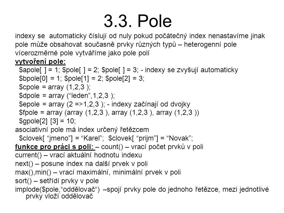 3.3. Pole indexy se automaticky číslují od nuly pokud počátečný index nenastavíme jinak.
