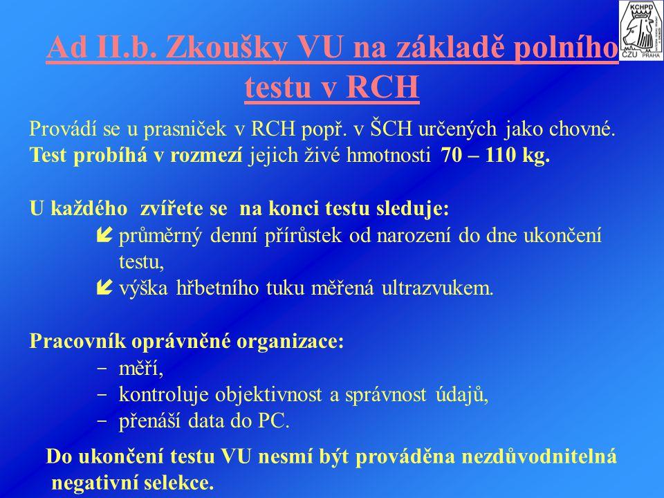 Ad II.b. Zkoušky VU na základě polního testu v RCH