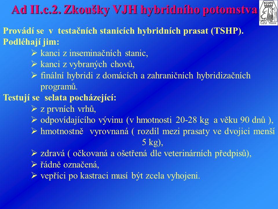 Ad II.c.2. Zkoušky VJH hybridního potomstva