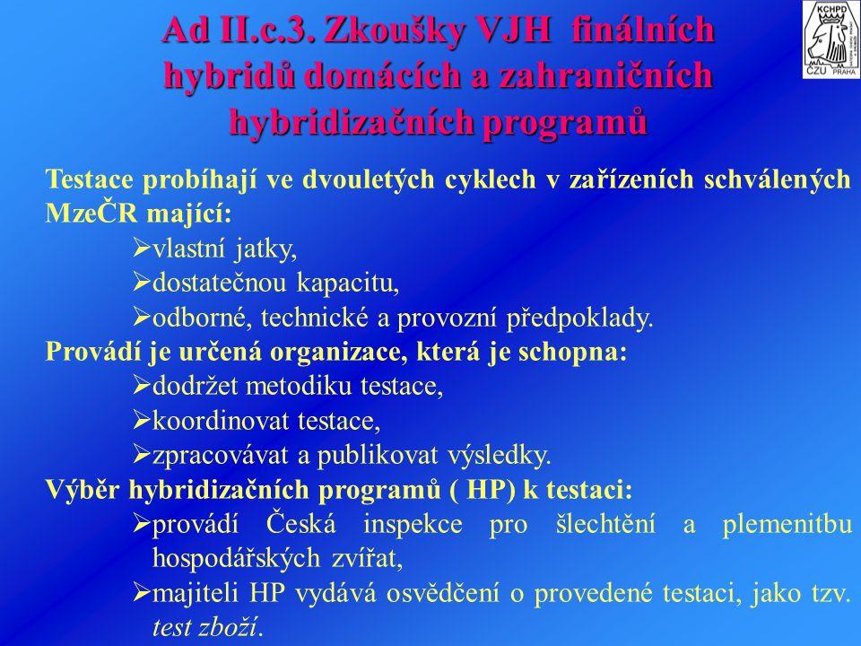 Ad II.c.3. Zkoušky VJH finálních hybridů domácích a zahraničních hybridizačních programů