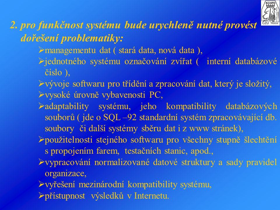2. pro funkčnost systému bude urychleně nutné provést