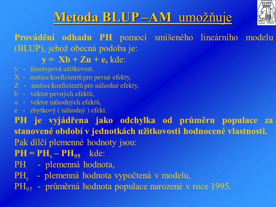 Metoda BLUP –AM umožňuje