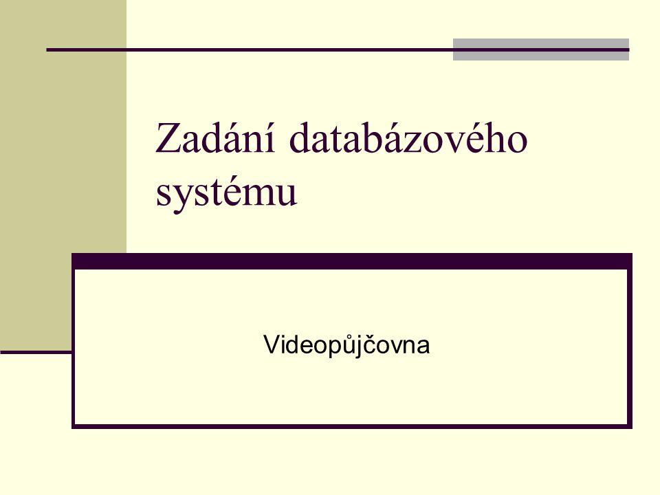Zadání databázového systému