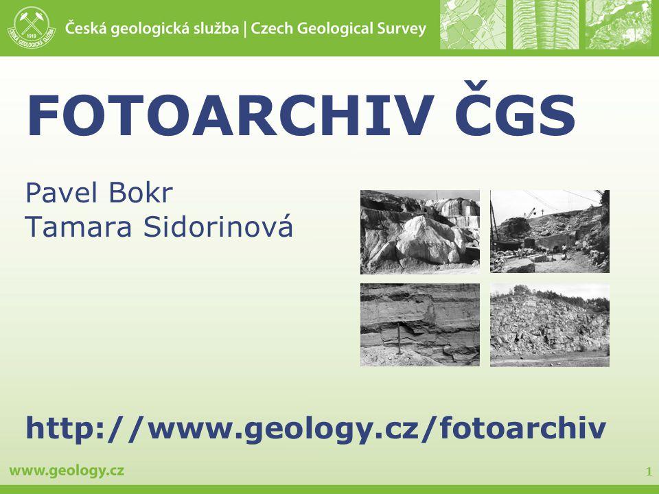 FOTOARCHIV ČGS Pavel Bokr Tamara Sidorinová http://www. geology