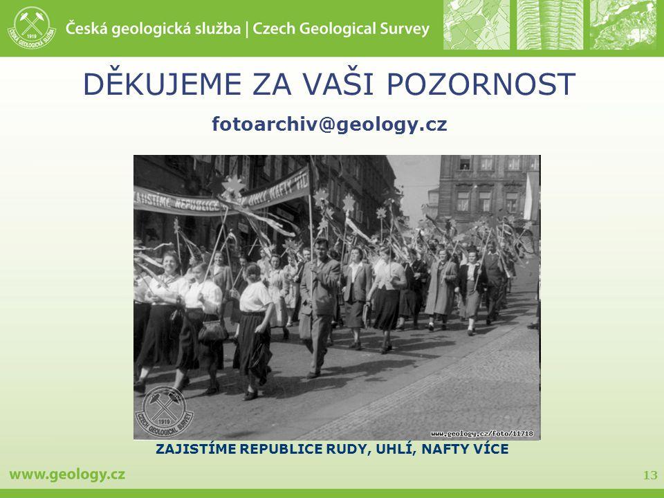 DĚKUJEME ZA VAŠI POZORNOST fotoarchiv@geology.cz