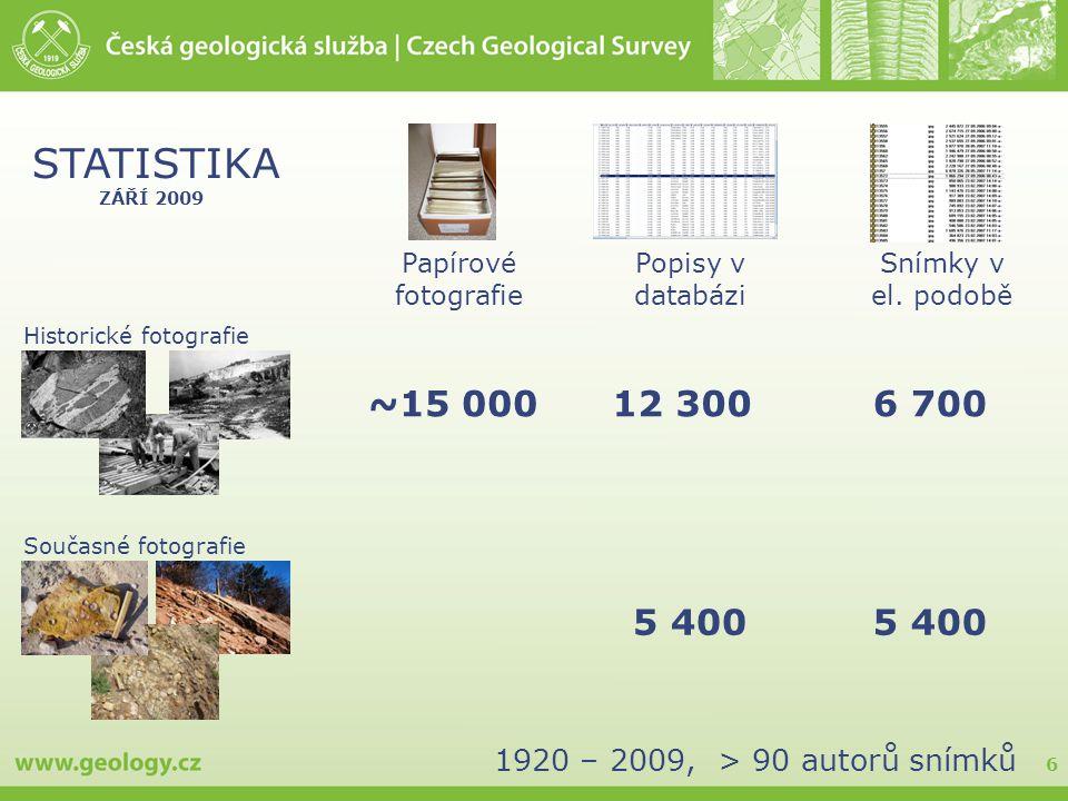 Papírové fotografie Popisy v databázi. Snímky v el. podobě. ZÁŘÍ 2009. STATISTIKA. Historické fotografie.