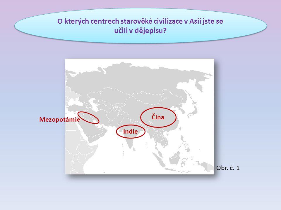 O kterých centrech starověké civilizace v Asii jste se učili v dějepisu