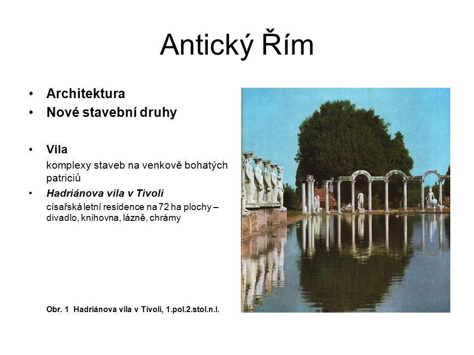 Antický Řím Architektura Nové stavební druhy Vila