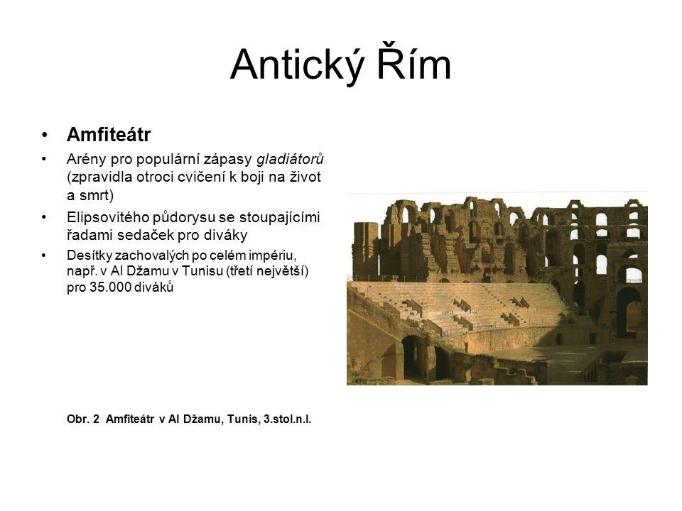 Antický Řím Amfiteátr. Arény pro populární zápasy gladiátorů (zpravidla otroci cvičení k boji na život a smrt)
