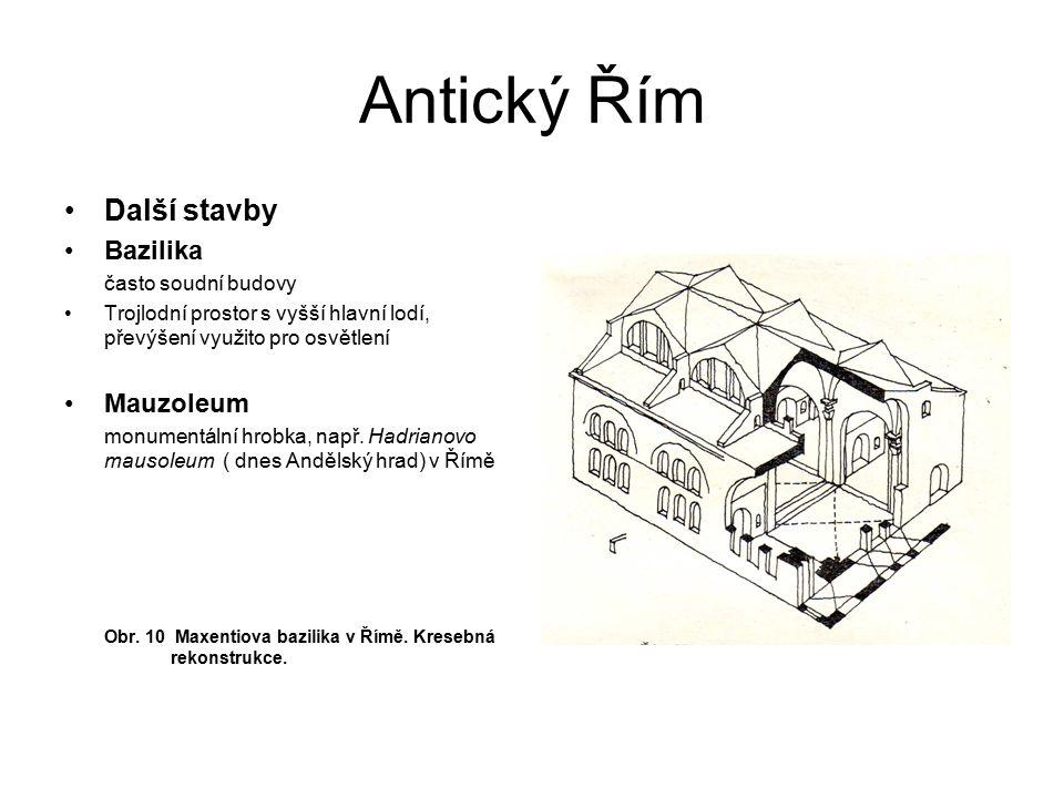 Antický Řím Další stavby Bazilika Mauzoleum často soudní budovy