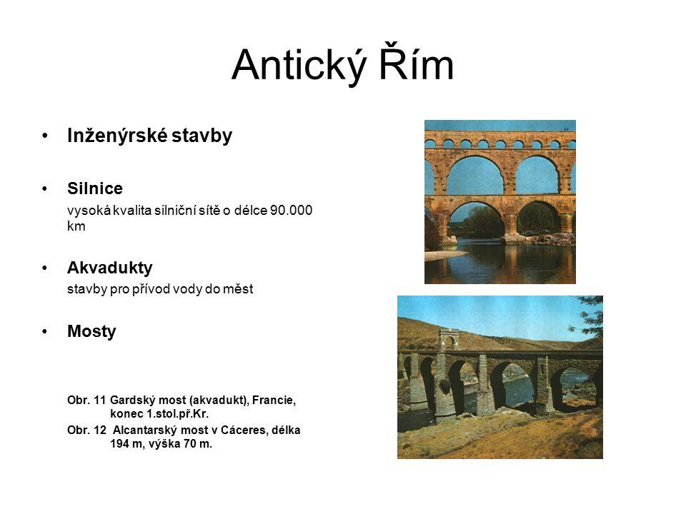Antický Řím Inženýrské stavby Silnice Akvadukty Mosty