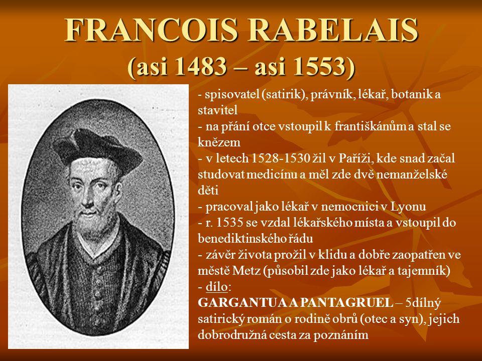 FRANCOIS RABELAIS (asi 1483 – asi 1553)