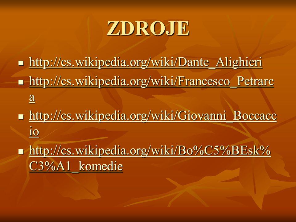 ZDROJE http://cs.wikipedia.org/wiki/Dante_Alighieri