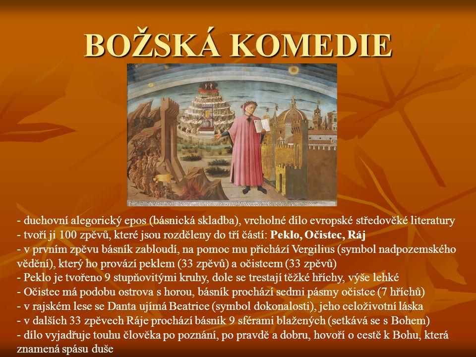 BOŽSKÁ KOMEDIE duchovní alegorický epos (básnická skladba), vrcholné dílo evropské středověké literatury.