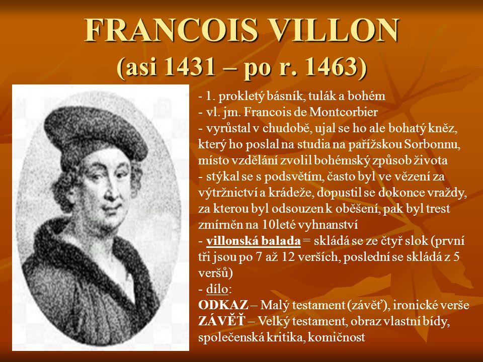 FRANCOIS VILLON (asi 1431 – po r. 1463)