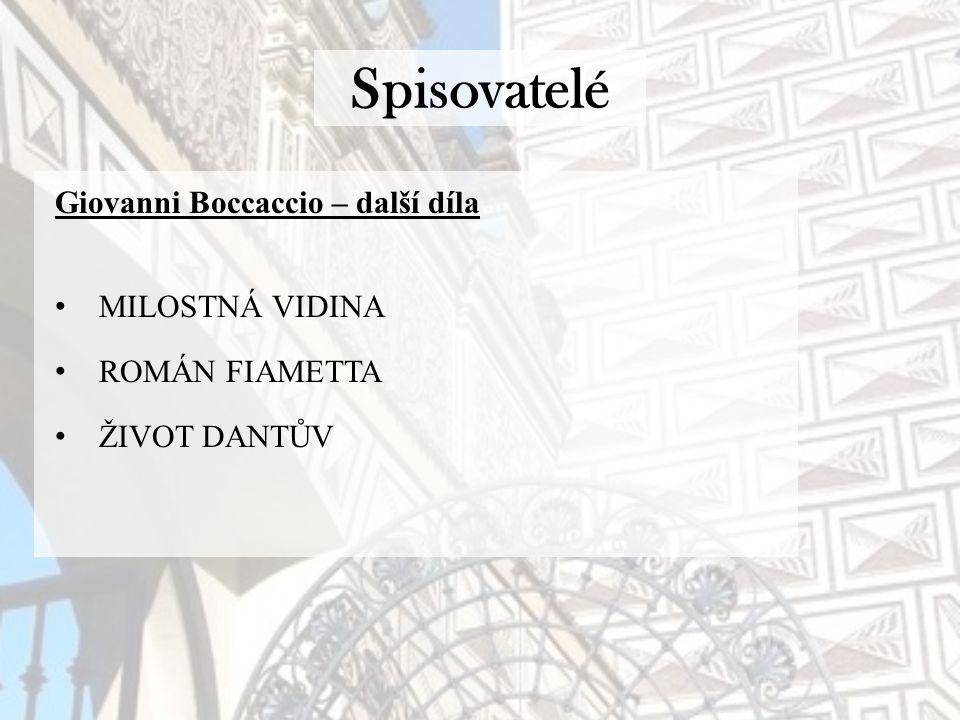 Spisovatelé Giovanni Boccaccio – další díla MILOSTNÁ VIDINA