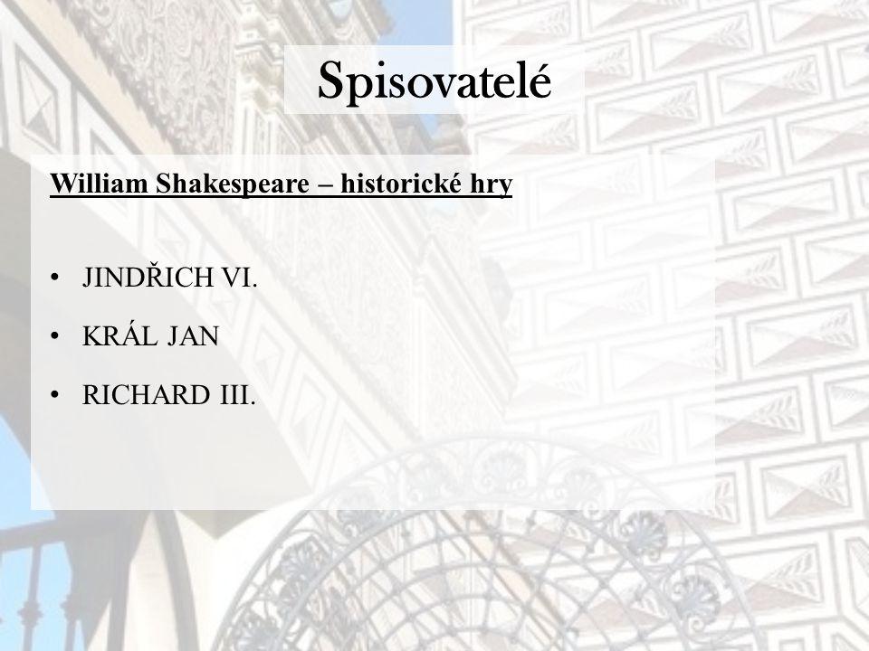 Spisovatelé William Shakespeare – historické hry JINDŘICH VI. KRÁL JAN