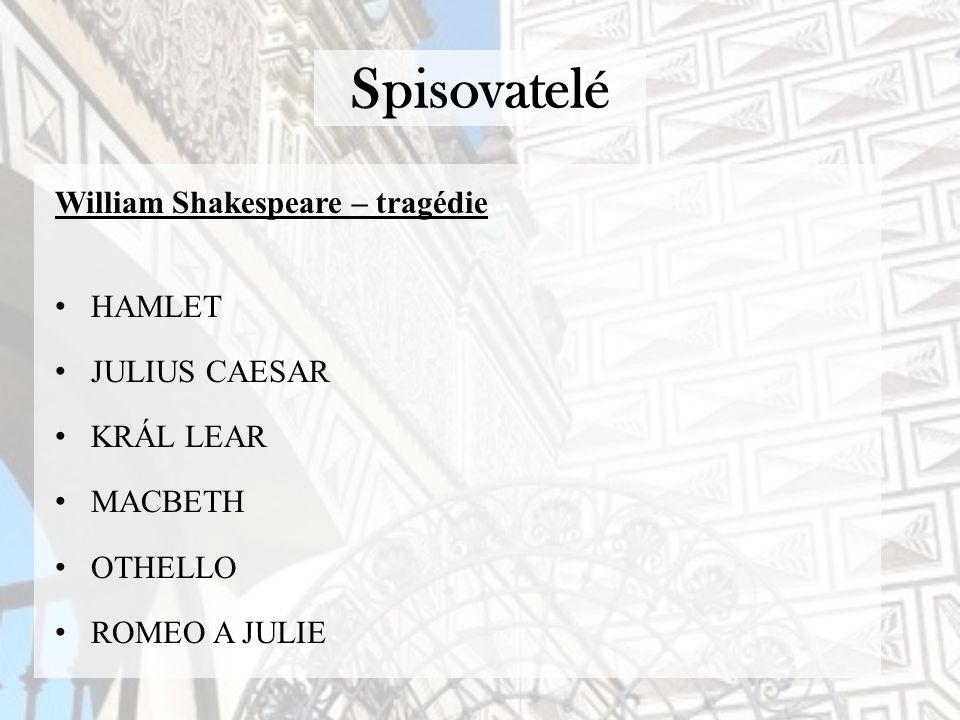 Spisovatelé William Shakespeare – tragédie HAMLET JULIUS CAESAR