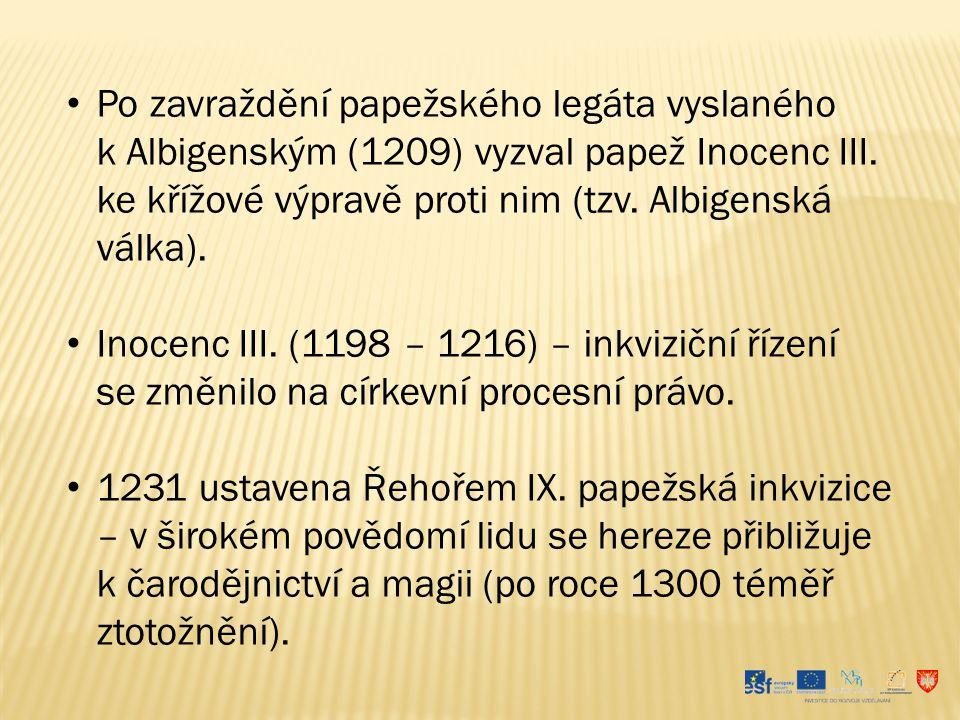 Po zavraždění papežského legáta vyslaného k Albigenským (1209) vyzval papež Inocenc III. ke křížové výpravě proti nim (tzv. Albigenská válka).