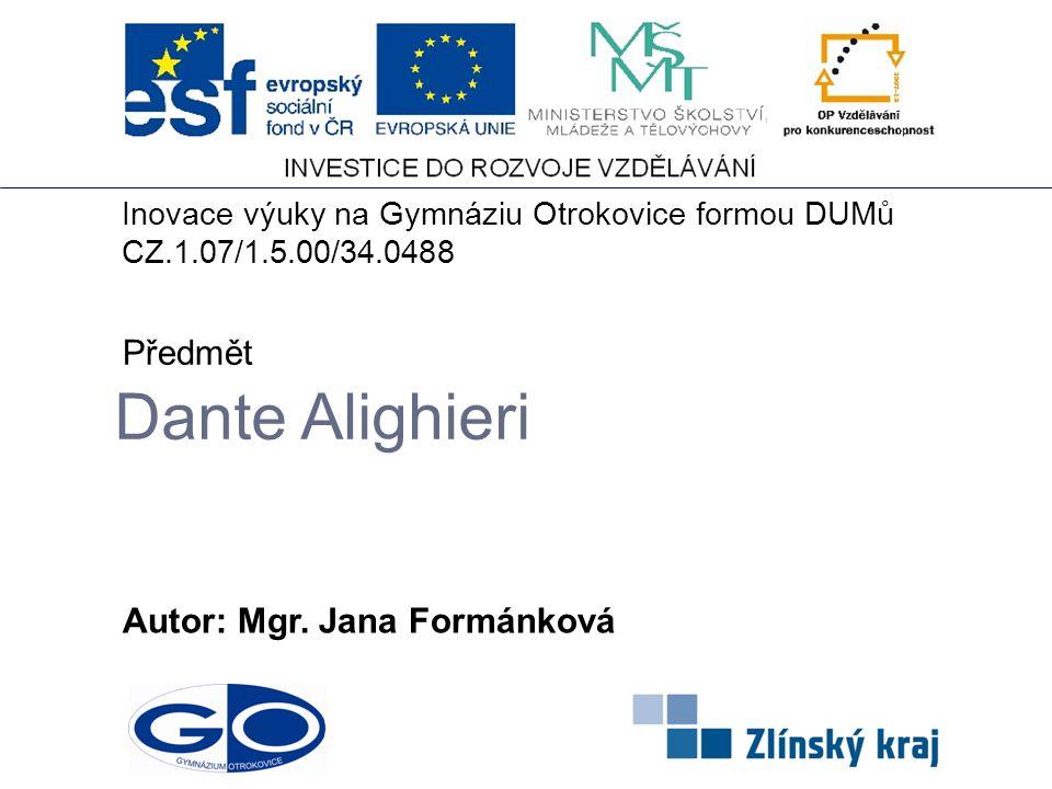 Dante Alighieri Předmět Autor: Mgr. Jana Formánková
