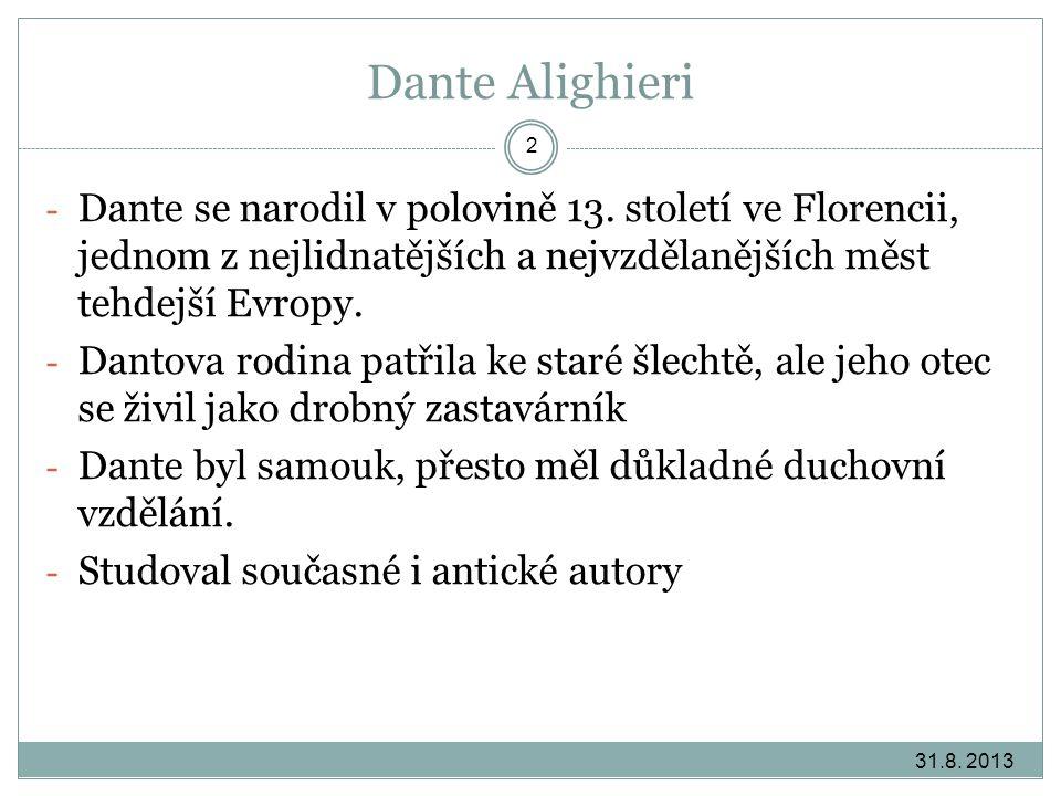 Dante Alighieri Dante se narodil v polovině 13. století ve Florencii, jednom z nejlidnatějších a nejvzdělanějších měst tehdejší Evropy.