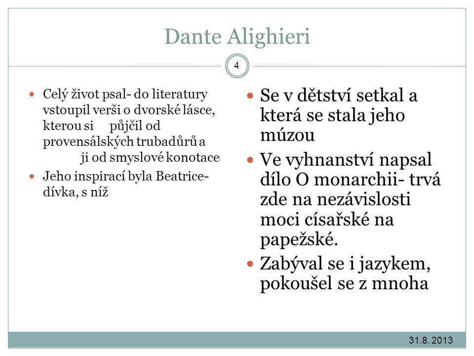Dante Alighieri Se v dětství setkal a která se stala jeho múzou