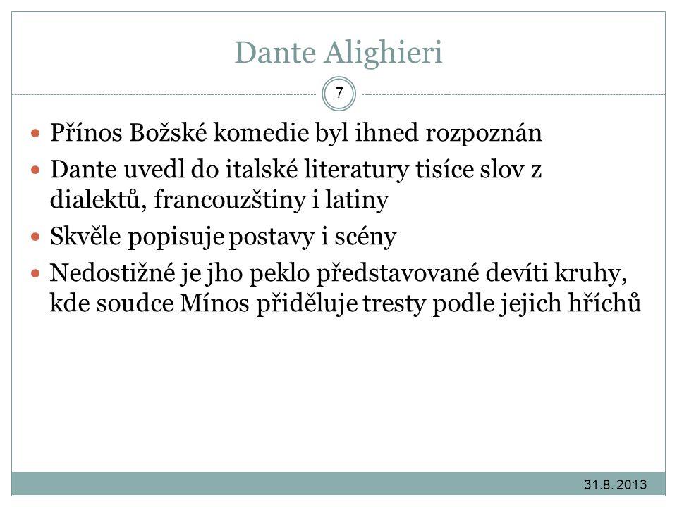 Dante Alighieri Přínos Božské komedie byl ihned rozpoznán