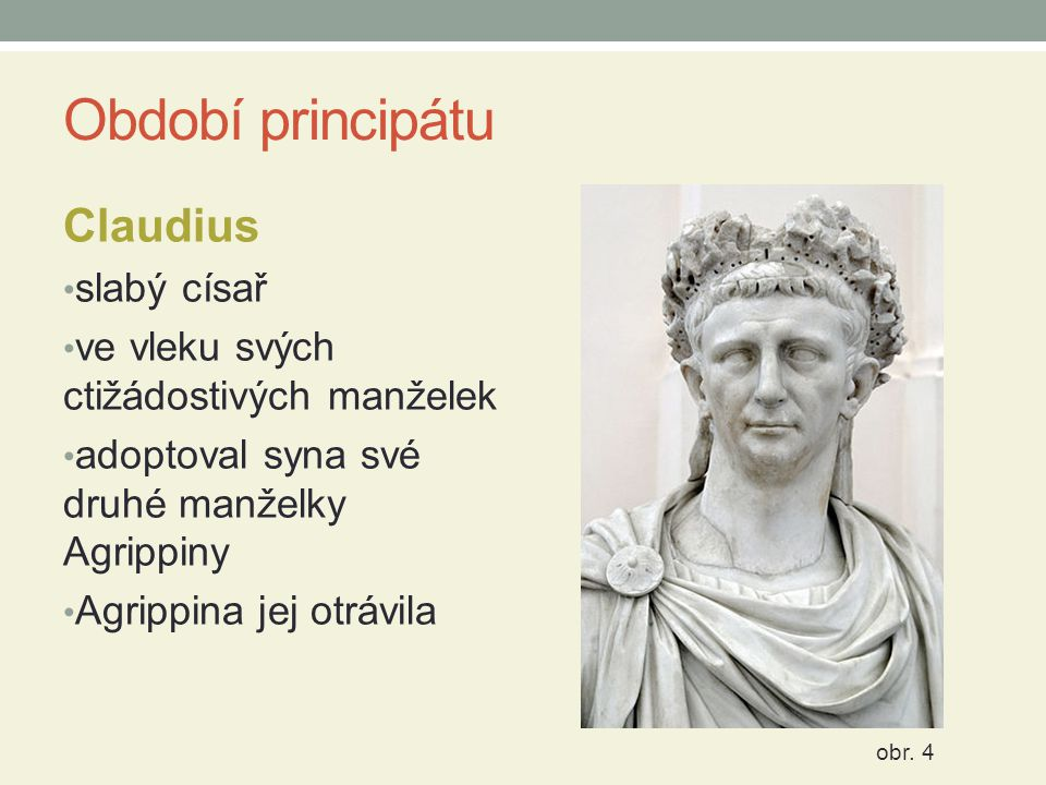 Období principátu Claudius slabý císař