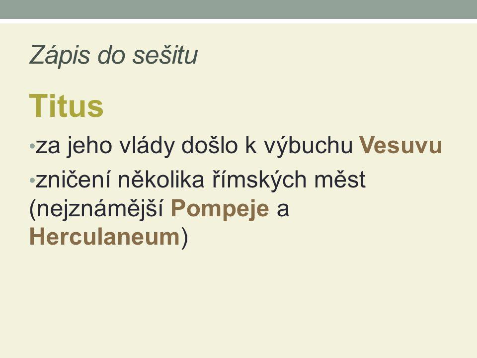 Titus Zápis do sešitu za jeho vlády došlo k výbuchu Vesuvu