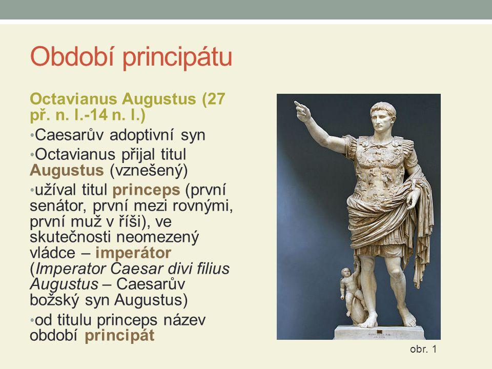 Období principátu Octavianus Augustus (27 př. n. l.-14 n. l.)