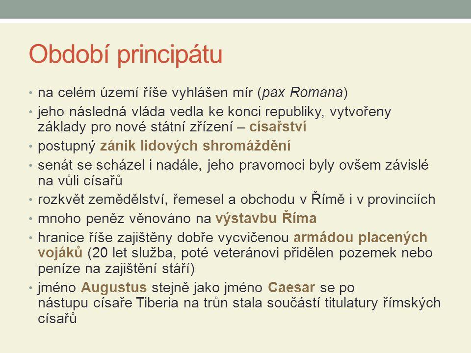 Období principátu na celém území říše vyhlášen mír (pax Romana)