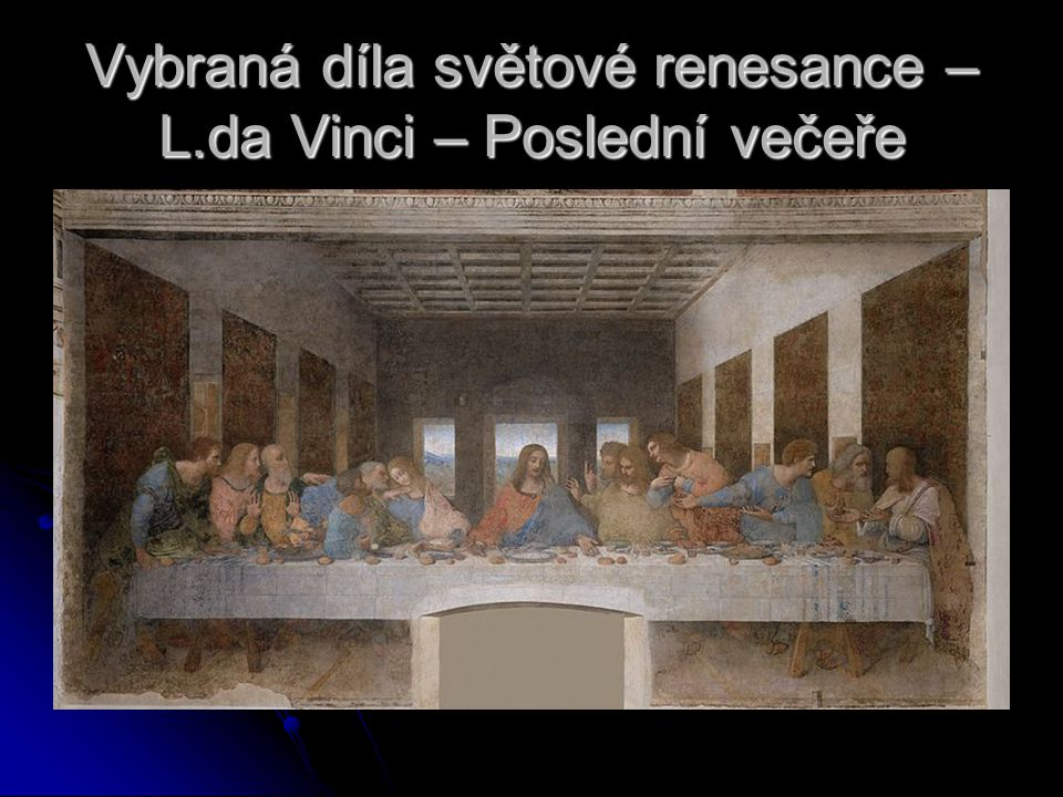 Vybraná díla světové renesance – L.da Vinci – Poslední večeře