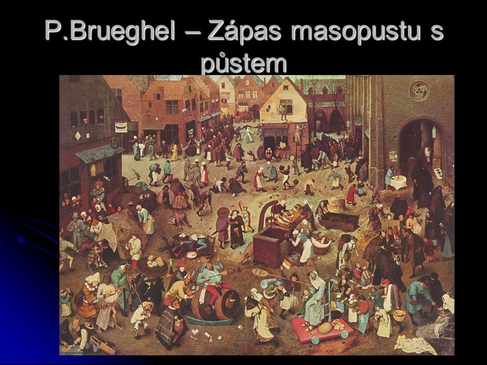 P.Brueghel – Zápas masopustu s půstem