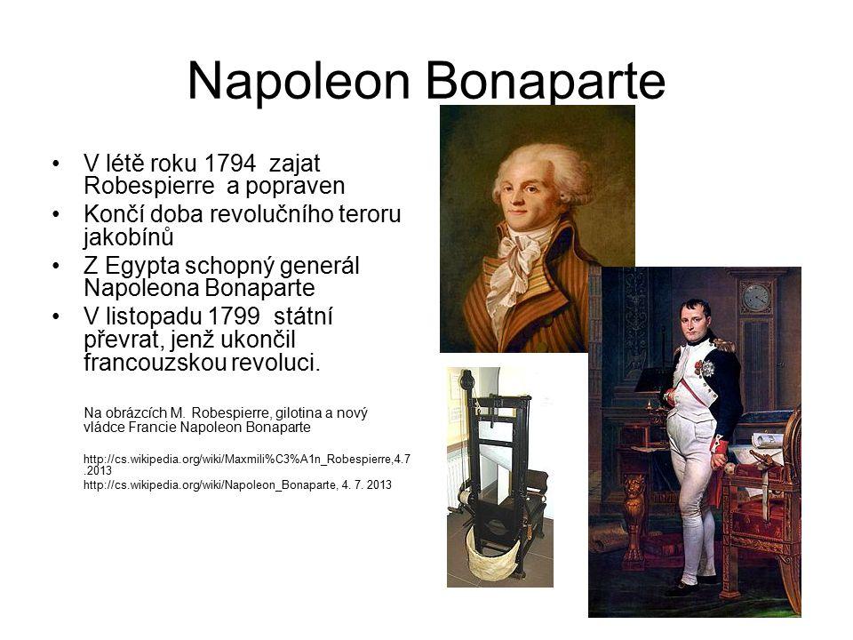 Napoleon Bonaparte V létě roku 1794 zajat Robespierre a popraven