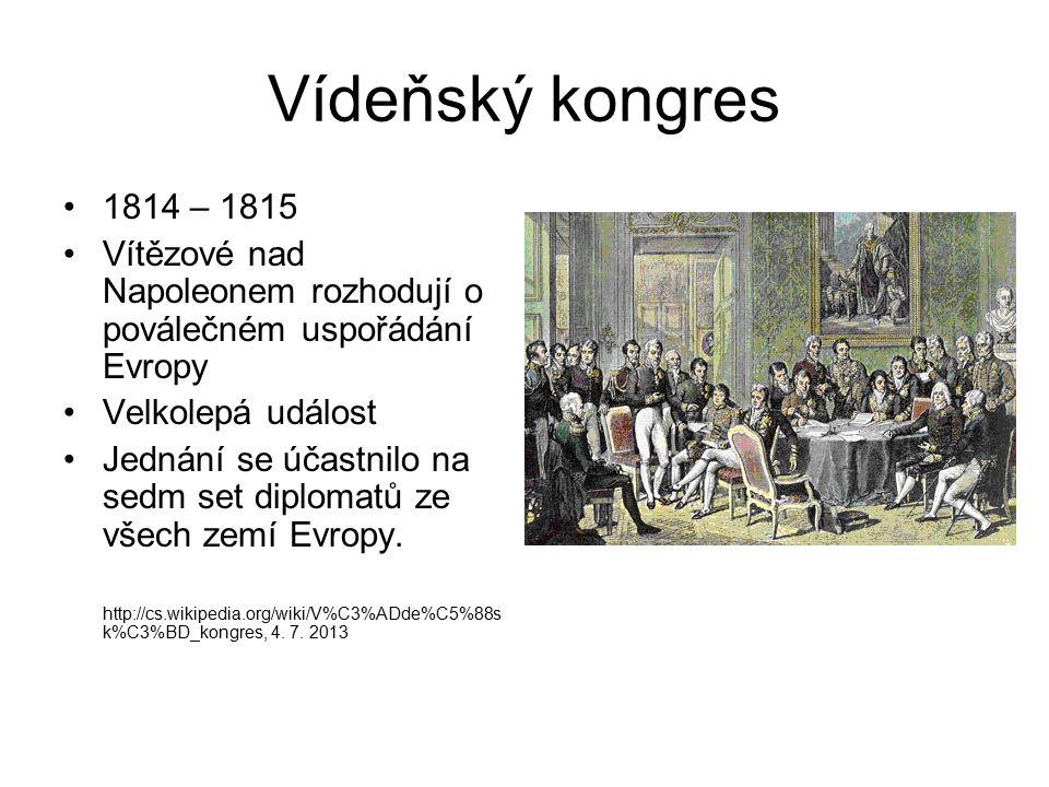 Vídeňský kongres 1814 – 1815. Vítězové nad Napoleonem rozhodují o poválečném uspořádání Evropy. Velkolepá událost.