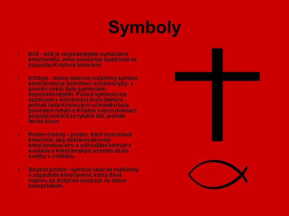 Symboly Kříž - kříž je nejznámějším symbolem křesťanství. Jeho původ lze spatřovat ve způsobu Kristova umučení.