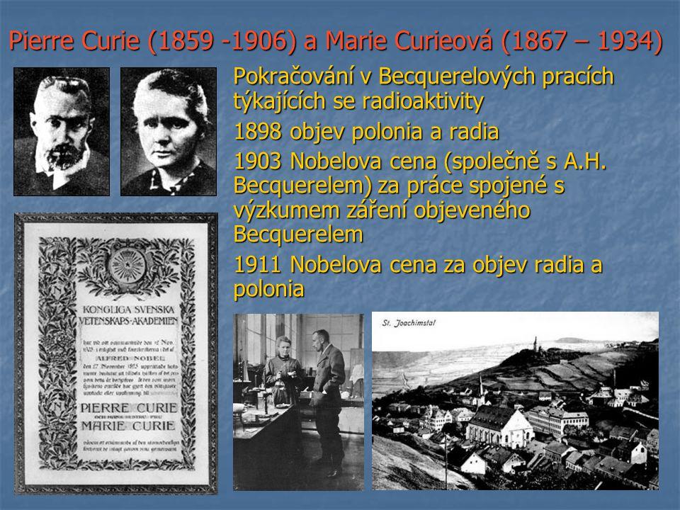 Pierre Curie (1859 -1906) a Marie Curieová (1867 – 1934)